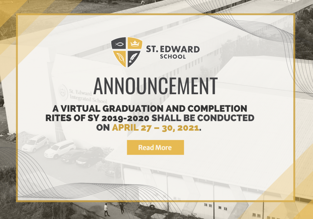 ANNOUNCEMENT: A Virtual Graduation and Completion Rites of SY 2019-2020 shall be conducted on April 27 – 30, 2021